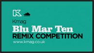 Kmag Blu Mar Ten Remix Competition