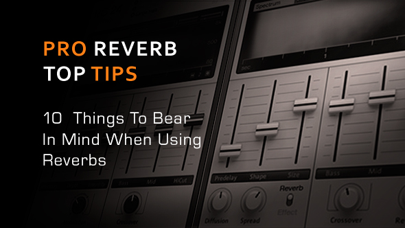 http://www.loopmasters.com/system/articles/covers/000/001/969/original/Top_10_Tips_For_Using_Reverbs.jpg?1429692945
