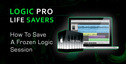 Studio_tips_logic_how_to_save_a_frozen_session