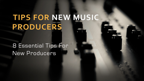 http://www.loopmasters.com/system/articles/covers/000/003/518/original/8_Tips_For_New_Producers.jpg?1443799566
