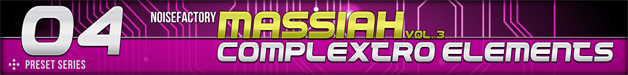 Banner_noisefactory_massiah_vol.3_complextro_elements_628x75