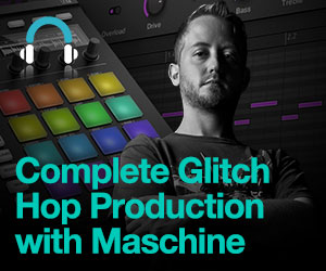 Complete-glitch-hop-production-with-maschine---fb---300-x-250