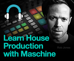 Learn-house-production-with-maschine---rob-jones---300-x-250