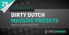 Loopmasters Present Dirty Dutch Massive Presets