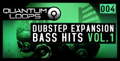 Quantum_loops_dubstep_expansion_bass_hits_vol1_1000_x_512