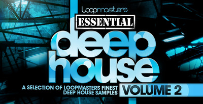 Loopmasters_essential_deep_house_volume_2_1000_x_512