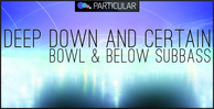 Deepdown_certain_bowl_below_1000x512