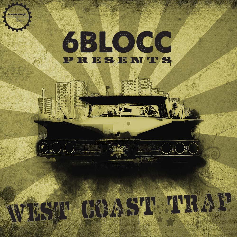 Hip Hop Samples, 6Blocc Presents - West Coast Trap, Urban Loops ...
