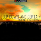 Deepdown_certain_distinct-subbass_1000