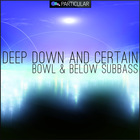 Deepdown_certain_bowl_below_1000x1000