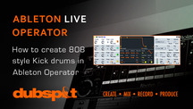 Dubspot create 808 kick drums in ableton operator