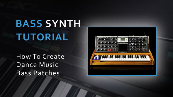 How to Create Dance Music Synth Bass Patches