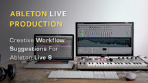 Ableton creative workflow suggestions