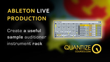 Quantize courses ableton create sample auditioner rack