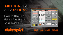 Dubspot clip follow actions in ableton explained