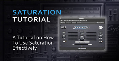Saturation Tutorial - How to Use Saturation Effectively