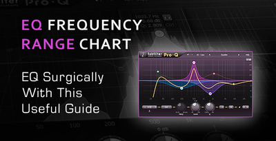 A Guide To Frequency Ranges and EQ - EQ Frequency Chart