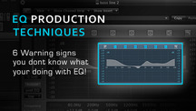 6 warning signs you dont know what your doing with eq