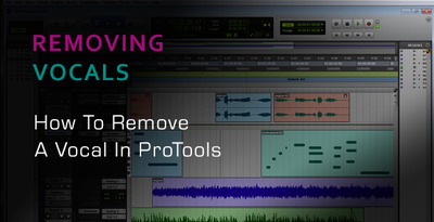 Removing Vocals from a Song in Pro Tools