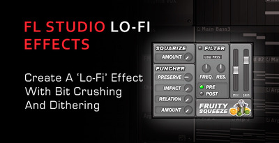 Create A 'Lo-Fi' Effect In FL Studio With Bitcrushing