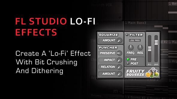 Create A 'Lo-Fi' Effect In FL Studio With Bitcrushing
