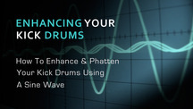 Enhance your kick drums with sine waves