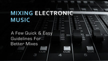 Mixing electronic music simple guidelines