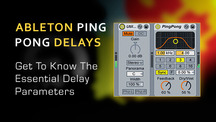 Ableton ping pong delay basics explained