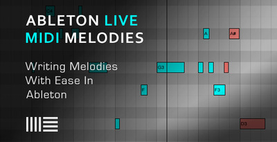 Ableton Melody Tutorial - Writing Melodies With Ease In