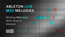 Ableton live writing melodies with ease