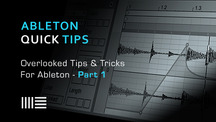 Ableton quick tips overlooked tips part1