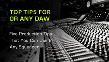 Top tips for any daw