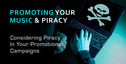Promoting your music and piracy