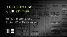 Ableton live using the clip editor with rob jones