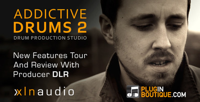Addictive Drums 2 Features Overview - With DnB Producer DLR