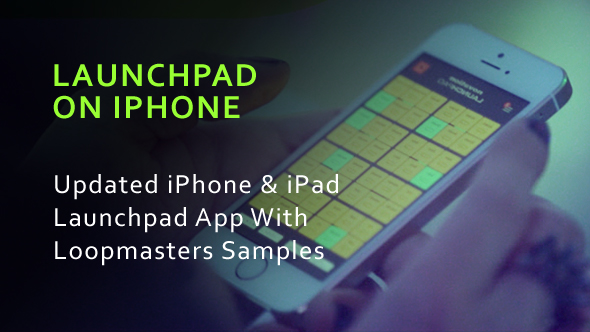 Launchpad Application for iPhone & iPad Including Loopmasters Samples