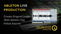 Quantize courses ableton loop creator with clip action