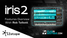 Pluginboutique izotope iris 2 overview with rob talbott
