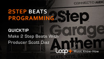 Quicktips making 2step beats with scott diaz
