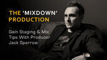 Gain staging mix tips with producer jack sparrow