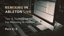 Remixing in ableton part2