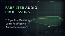 5 tips for working with fabfilter audio processors