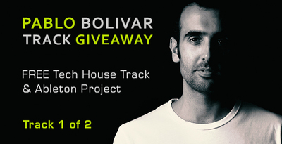 Free Track & Ableton Project Giveaway By Pablo Bolivar