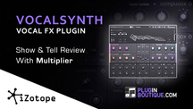 Pluginboutique izotope vocalsynth multiplier overview