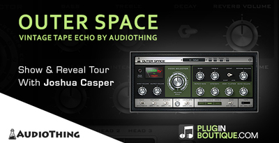 Outer Space Echo Plugin by AudioThing - Show & Reveal Tour