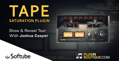TAPE Saturation Plugin By Softube – Show & Reveal With