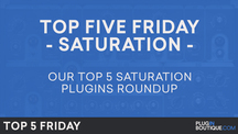 Pb top5friday saturationplugins