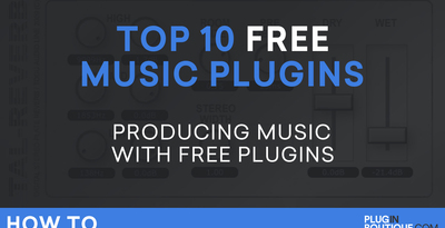 Top 10 Free Plugins - Make a Track with Free VST/AU/AAX Plugins