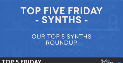 Top 5 Friday - Best Software Synth Plugins VST 2018