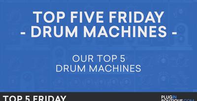 Top 5 Best Drum Machine Plugins VST 2018